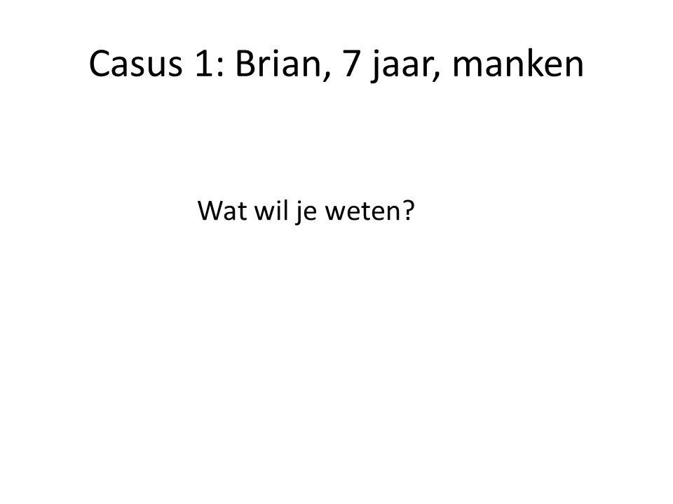 Casus 1: Brian, 7 jaar, manken