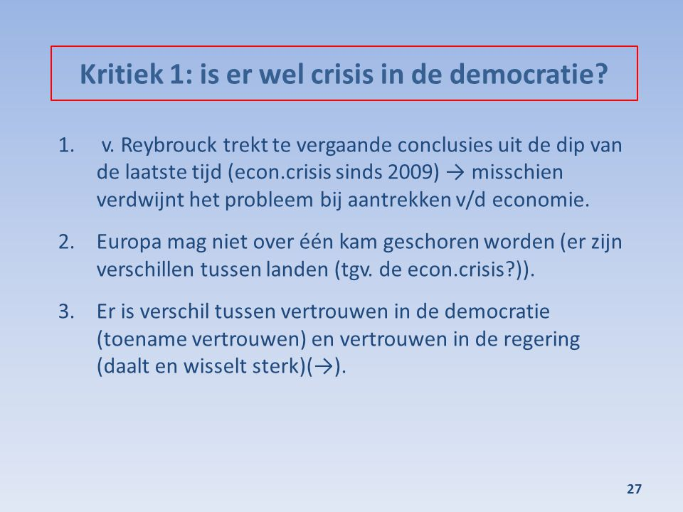 Kritiek 1: is er wel crisis in de democratie