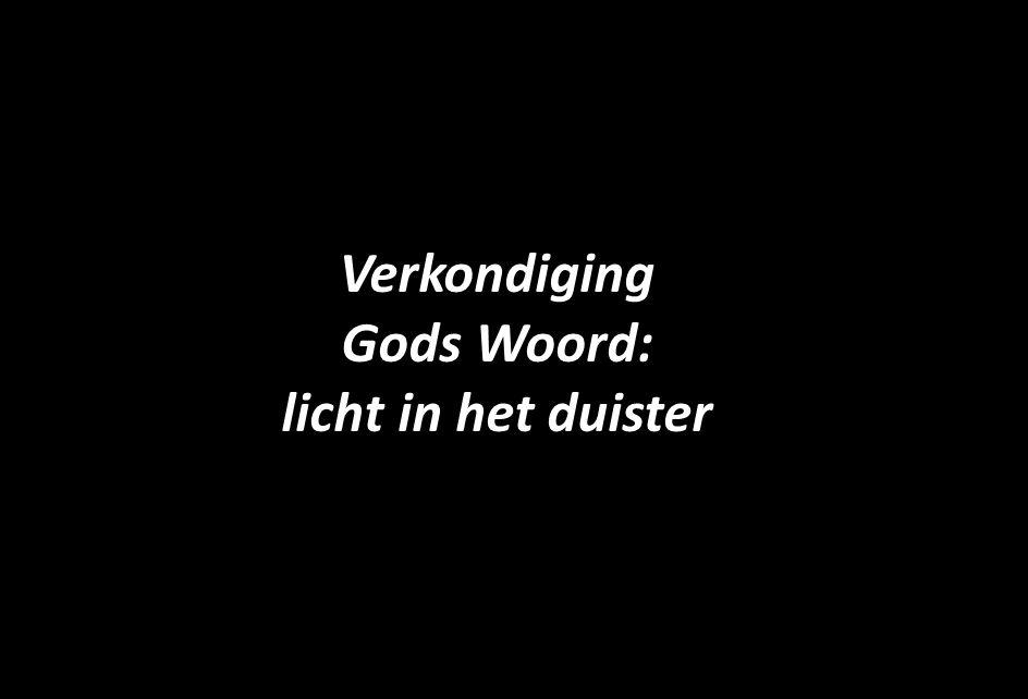 Verkondiging Gods Woord: licht in het duister