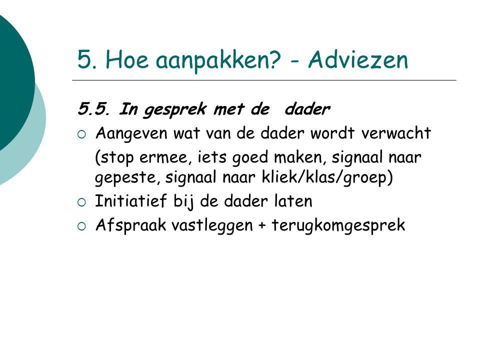 5. Hoe aanpakken - Adviezen