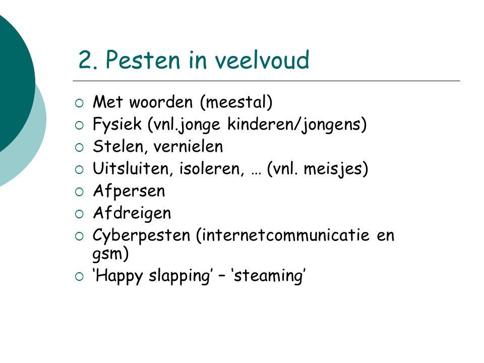 2. Pesten in veelvoud Met woorden (meestal)