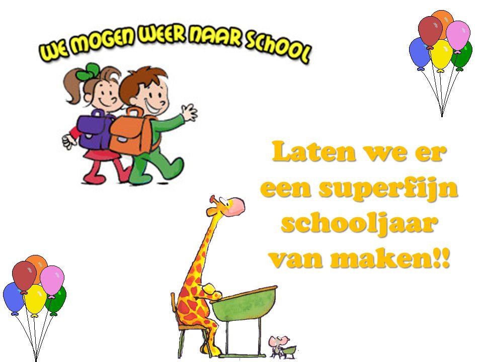 Laten we er een superfijn schooljaar van maken!!