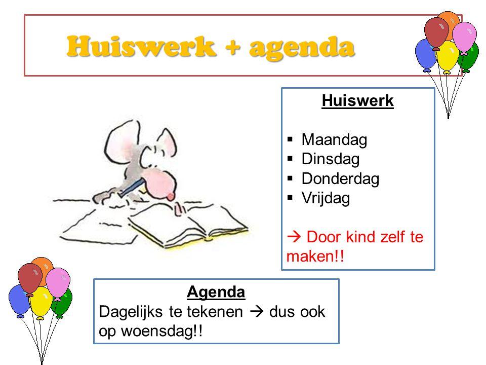 Huiswerk + agenda Huiswerk Maandag Dinsdag Donderdag Vrijdag