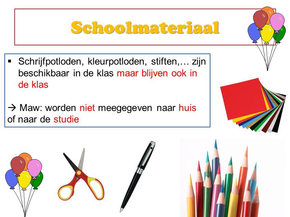 Schoolmateriaal Schrijfpotloden, kleurpotloden, stiften,… zijn beschikbaar in de klas maar blijven ook in de klas.
