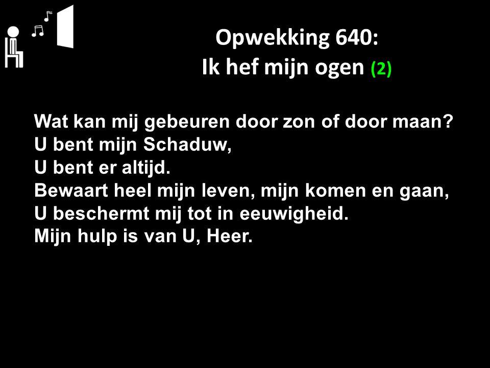 Opwekking 640: Ik hef mijn ogen (2)