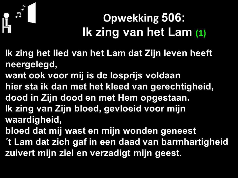 Opwekking 506: Ik zing van het Lam (1)