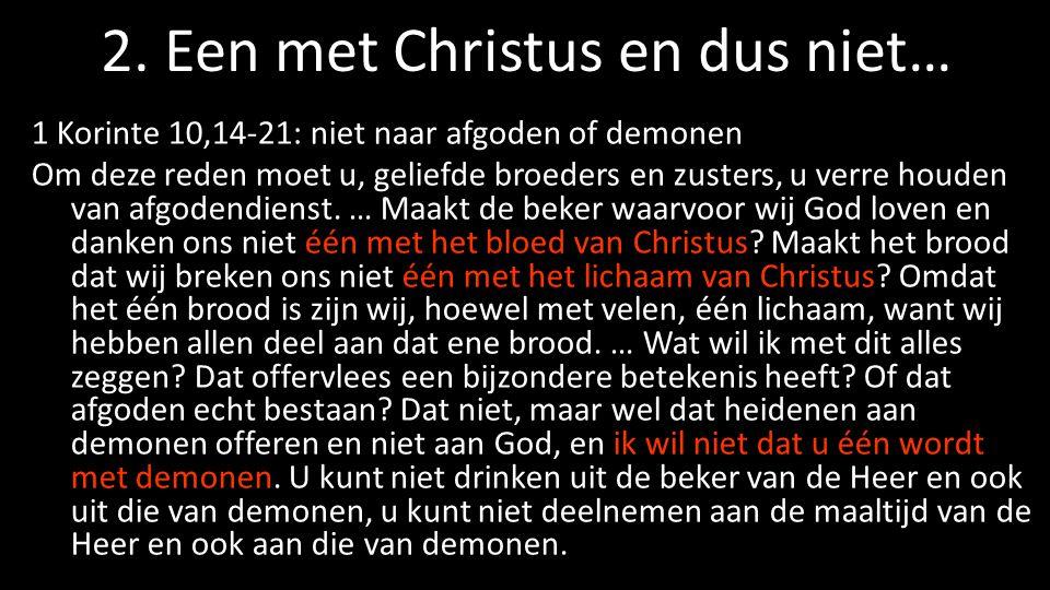 2. Een met Christus en dus niet…