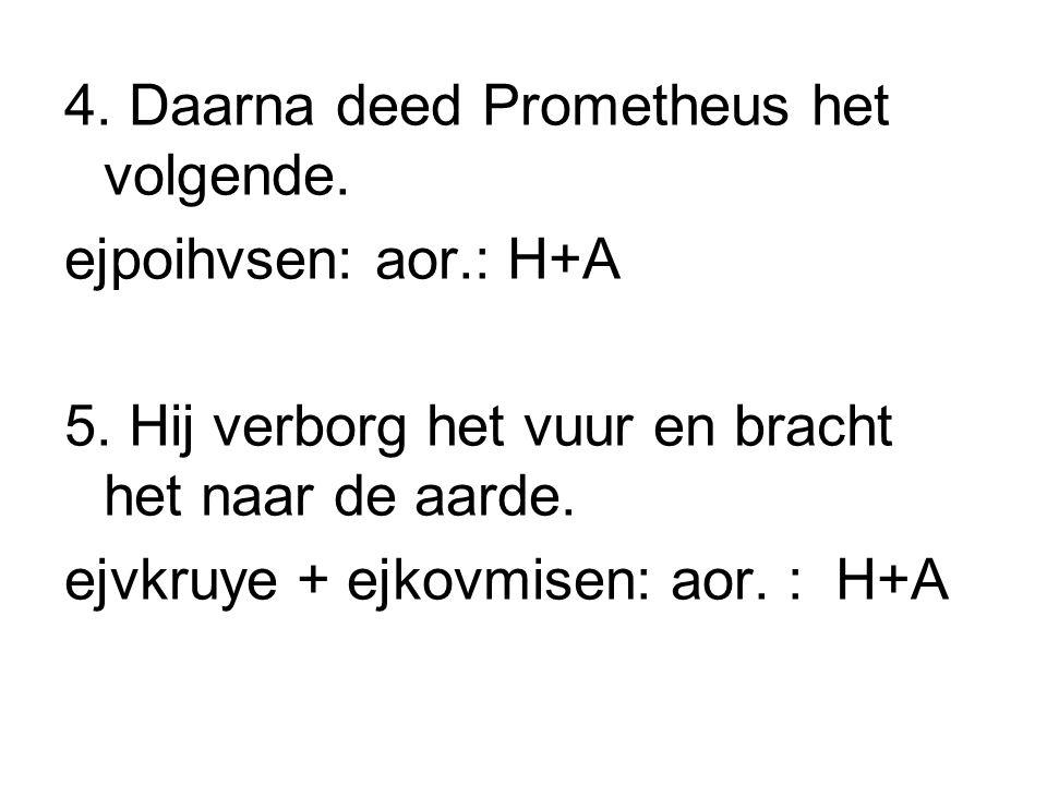 4. Daarna deed Prometheus het volgende.