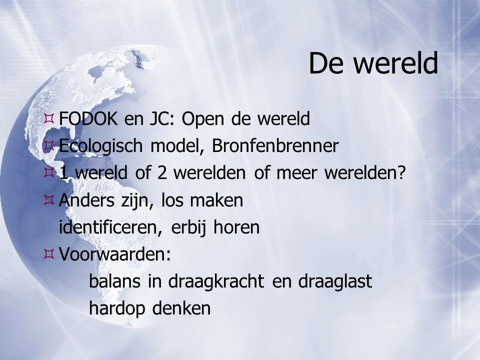 De wereld FODOK en JC: Open de wereld Ecologisch model, Bronfenbrenner