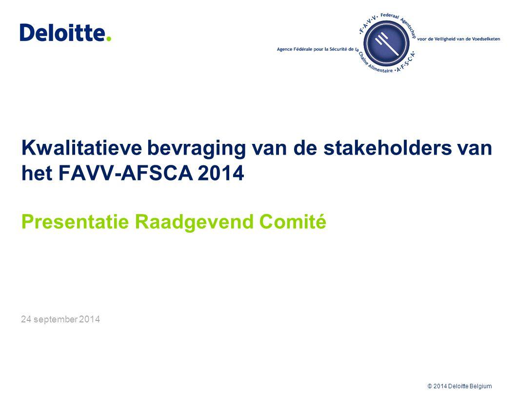 Kwalitatieve bevraging van de stakeholders van het FAVV-AFSCA 2014 Presentatie Raadgevend Comité 24 september 2014