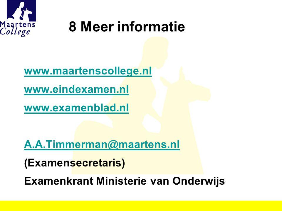 8 Meer informatie www.maartenscollege.nl www.eindexamen.nl