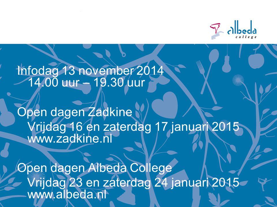 Open dagen Infodag 13 november 2014 14.00 uur – 19.30 uur