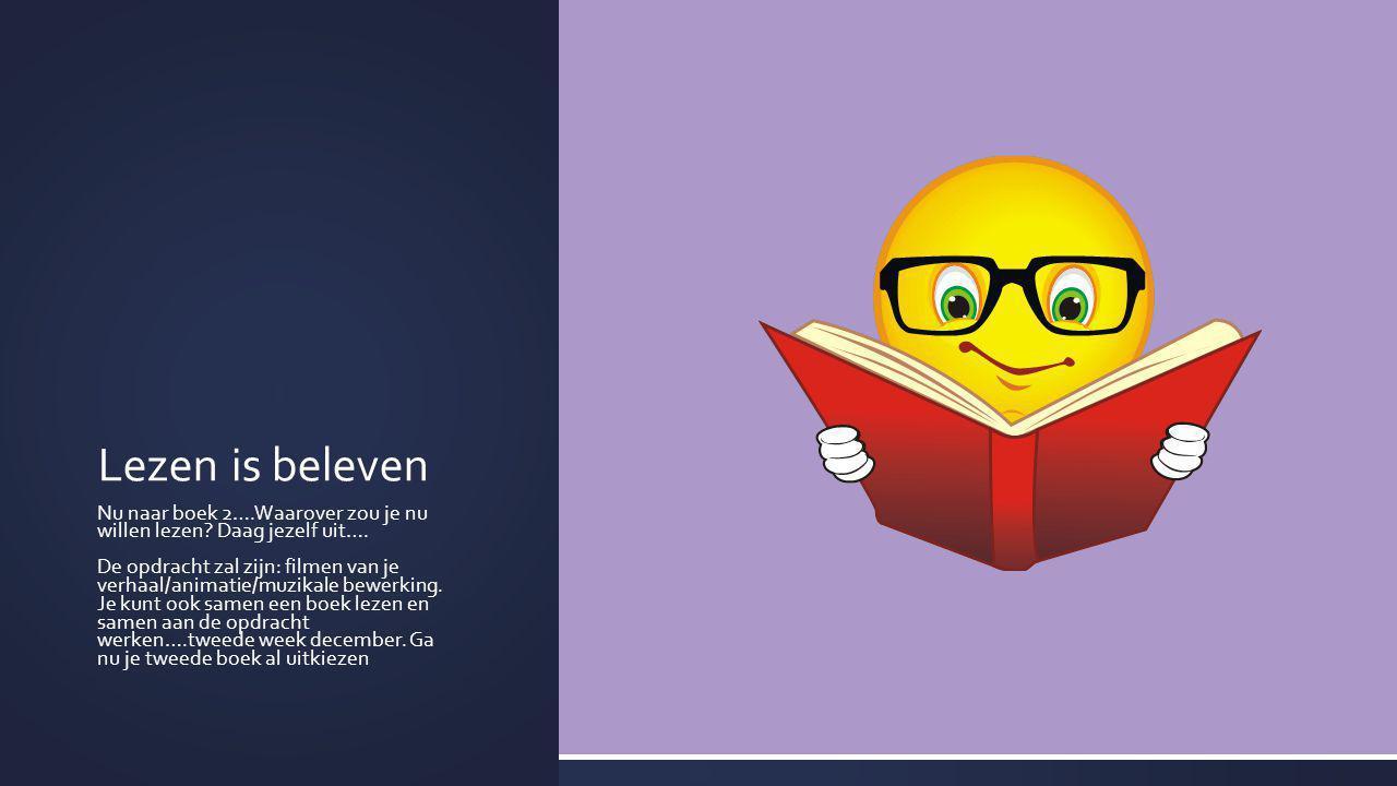 Lezen is beleven Nu naar boek 2….Waarover zou je nu willen lezen Daag jezelf uit….
