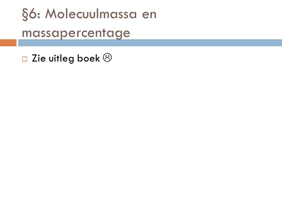 §6: Molecuulmassa en massapercentage