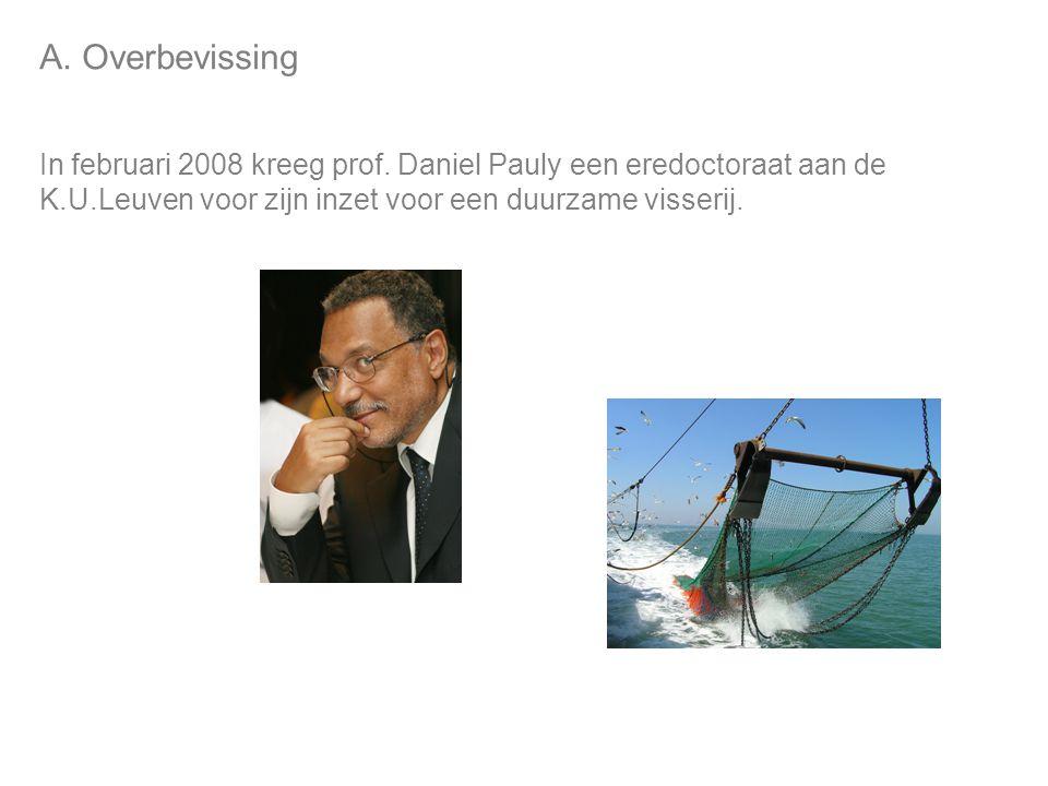 A. Overbevissing In februari 2008 kreeg prof.