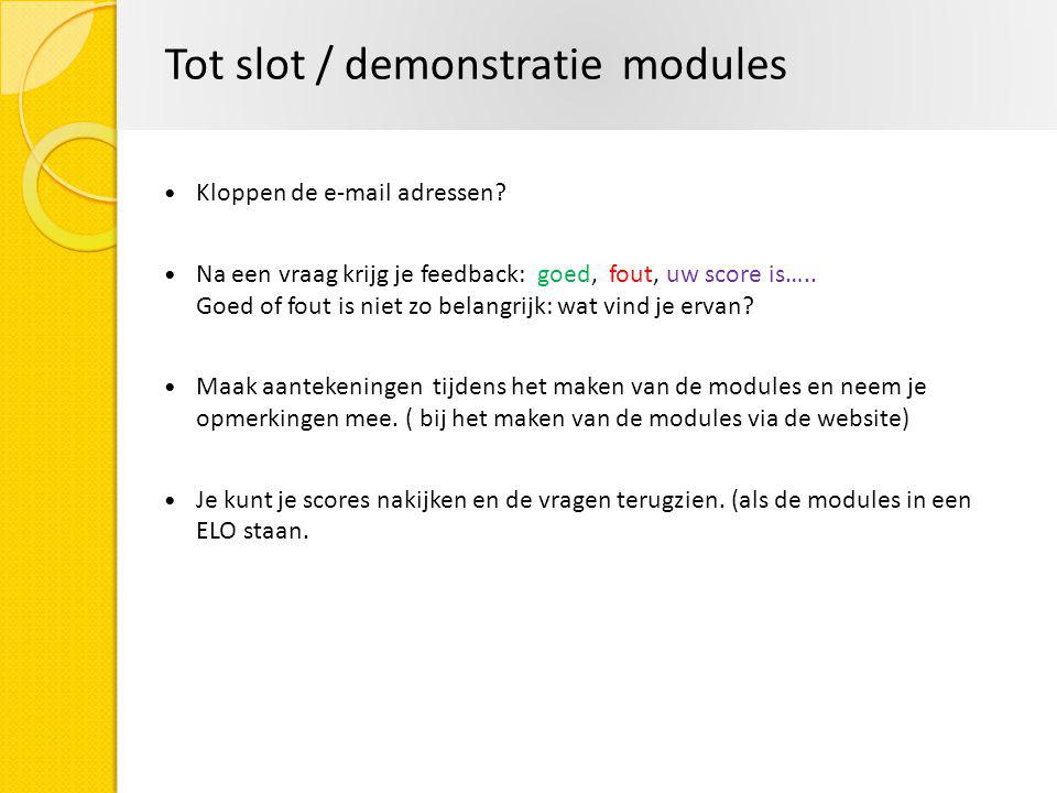 Tot slot / demonstratie modules