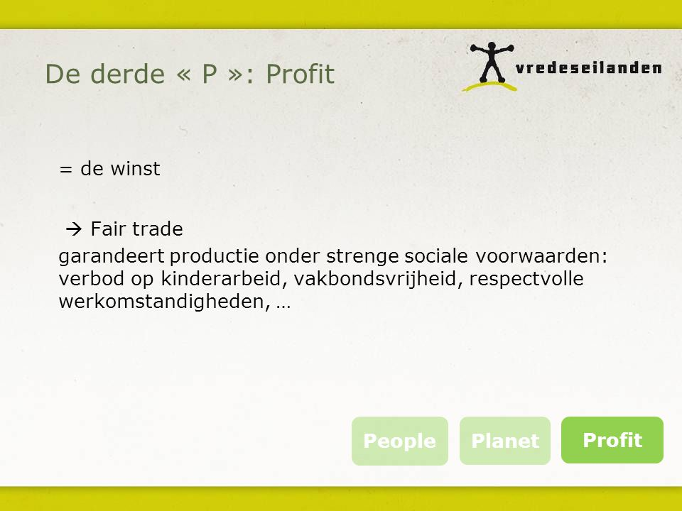 De derde « P »: Profit