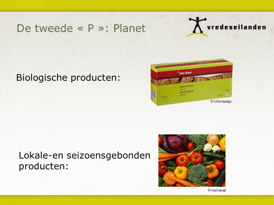 De tweede « P »: Planet Biologische producten: