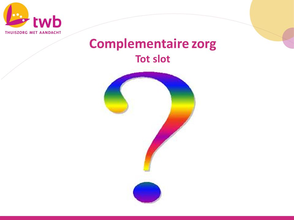 Complementaire zorg Tot slot