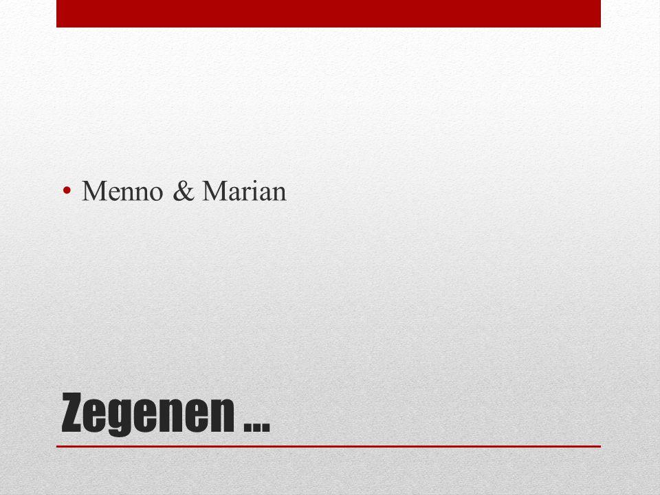 Menno & Marian Zegenen …