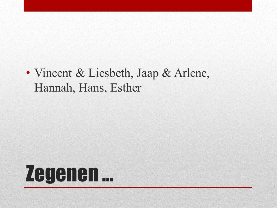 Vincent & Liesbeth, Jaap & Arlene, Hannah, Hans, Esther