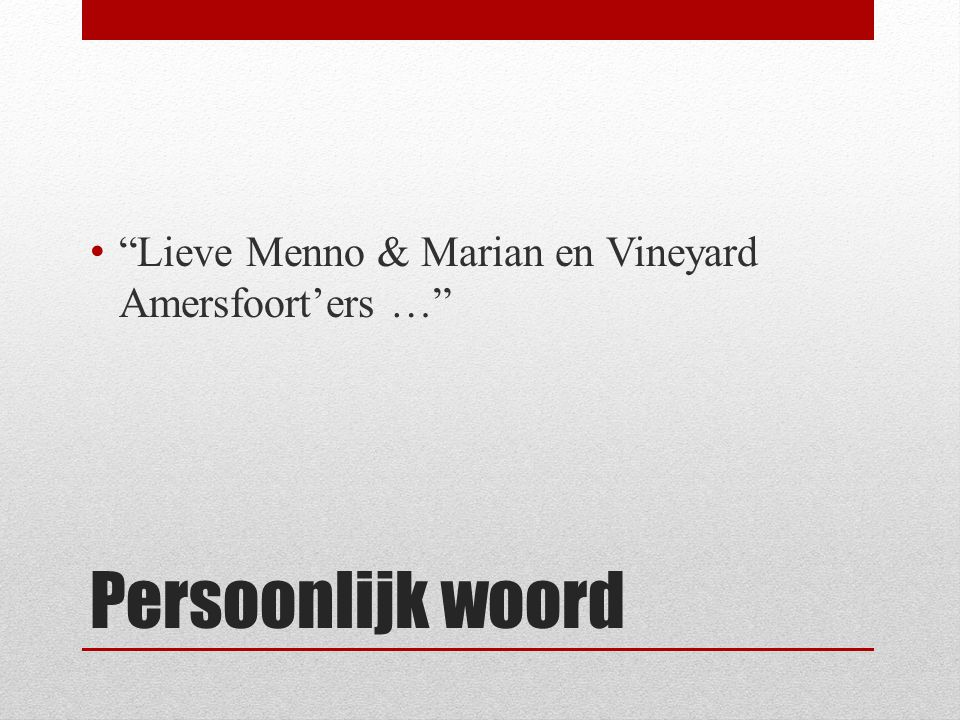 Lieve Menno & Marian en Vineyard Amersfoort'ers …