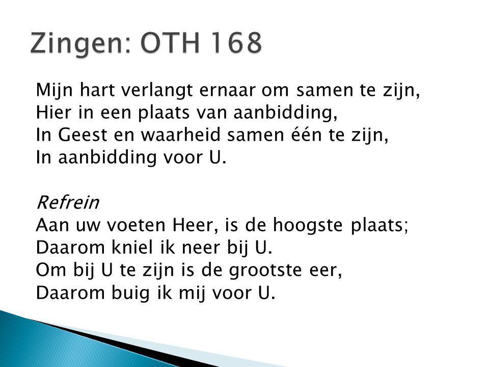 Zingen: OTH 168 Mijn hart verlangt ernaar om samen te zijn,