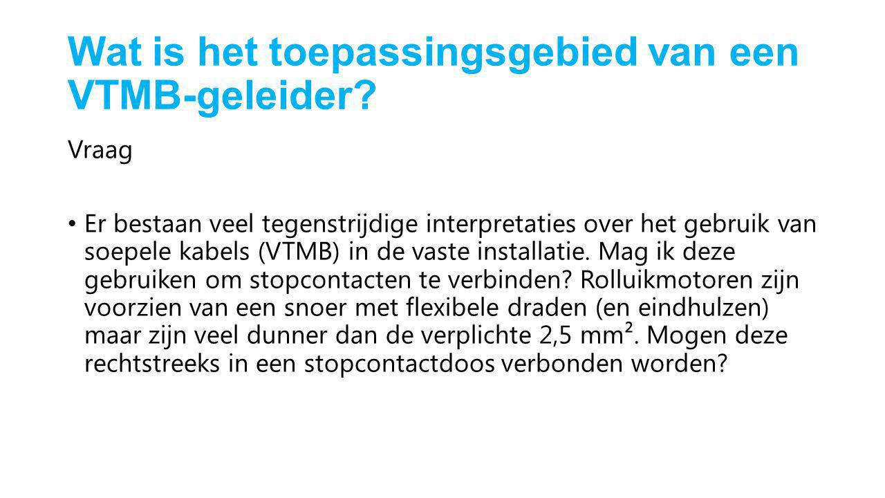 Wat is het toepassingsgebied van een VTMB-geleider