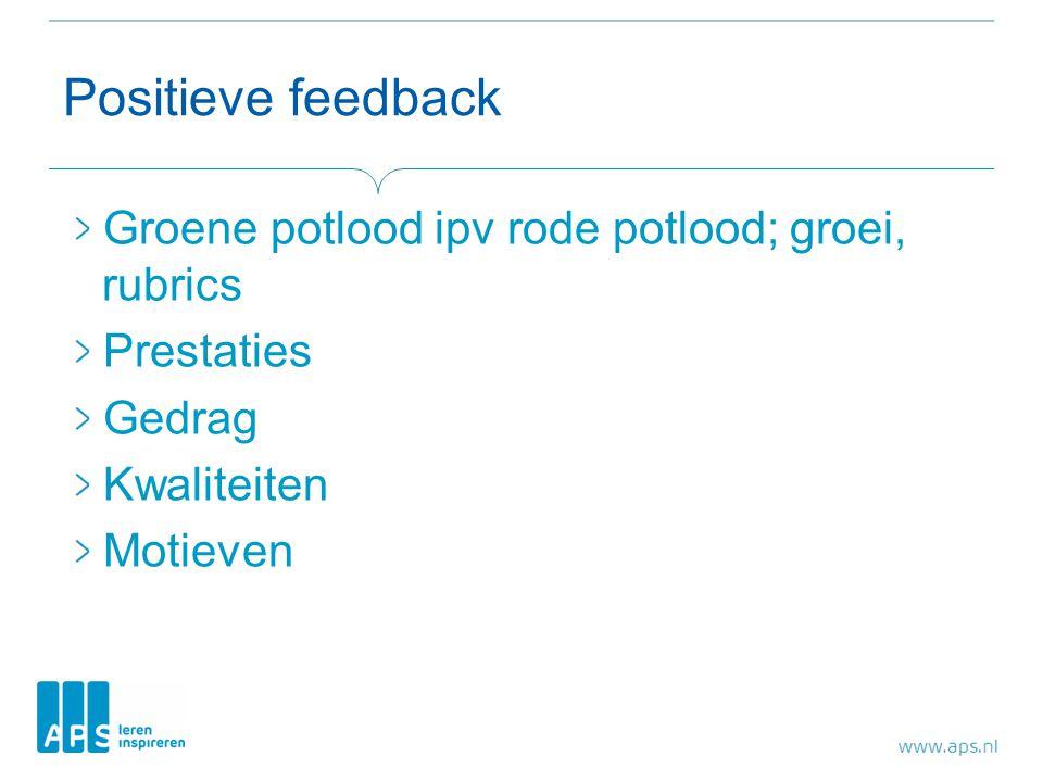 Positieve feedback Groene potlood ipv rode potlood; groei, rubrics