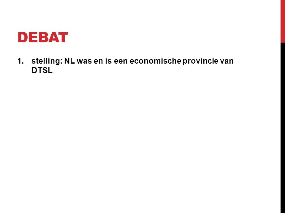 debat stelling: NL was en is een economische provincie van DTSL