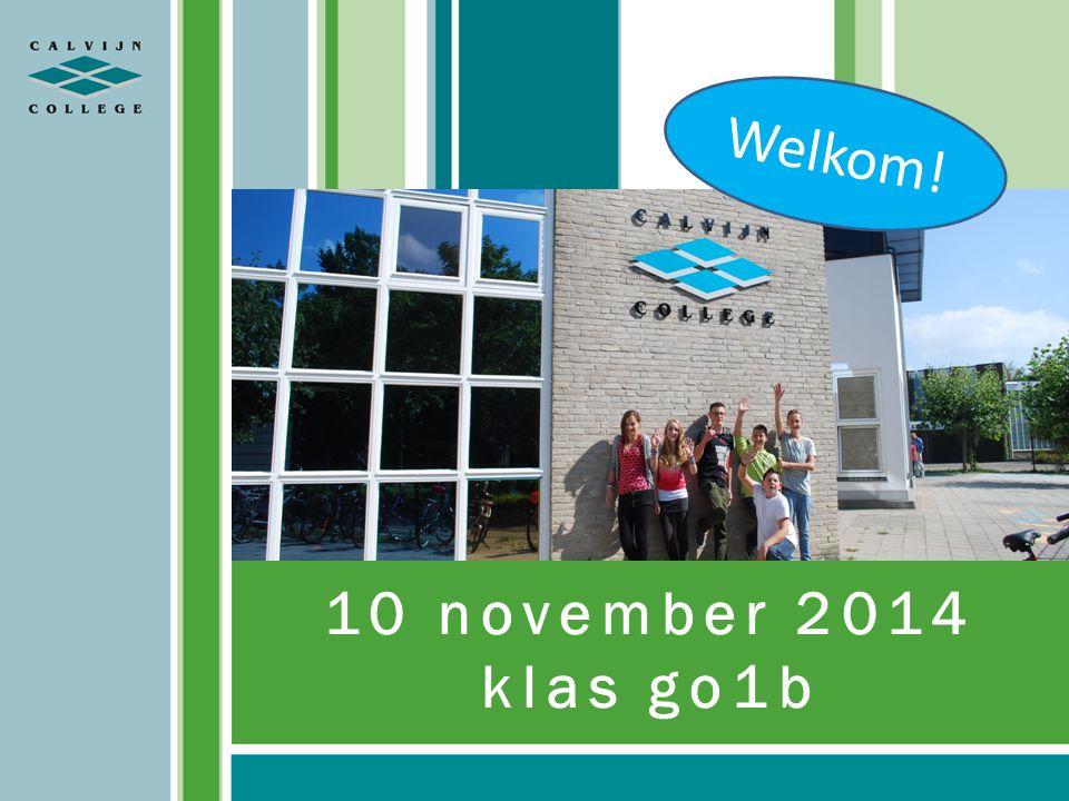 10 november 2014 klas go1b Welkom! Welkom in lokaal GN02.