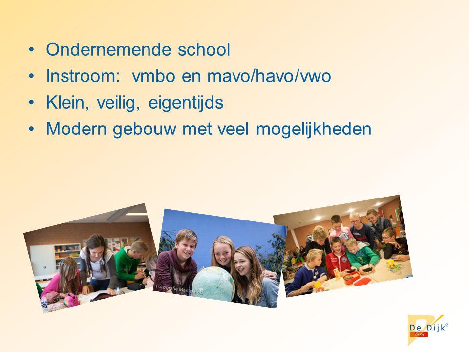 Ondernemende school Instroom: vmbo en mavo/havo/vwo.