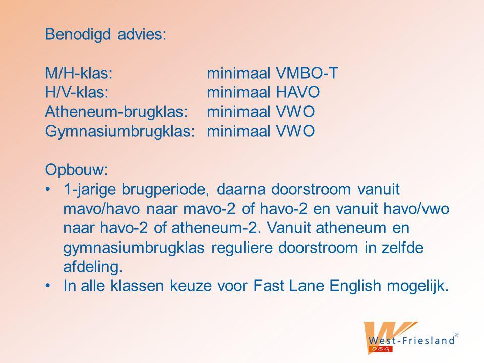 Benodigd advies: M/H-klas: minimaal VMBO-T. H/V-klas: minimaal HAVO. Atheneum-brugklas: minimaal VWO.