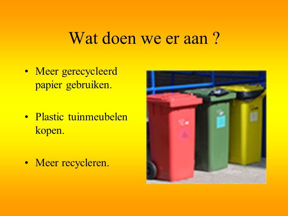 Wat doen we er aan Meer gerecycleerd papier gebruiken.