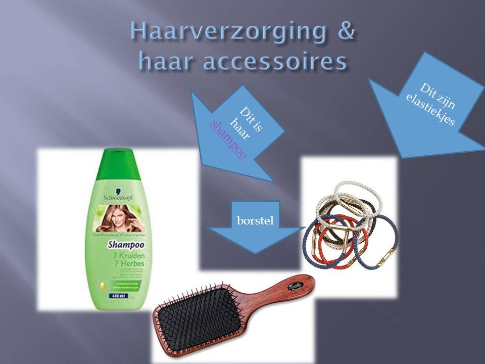 Haarverzorging & haar accessoires