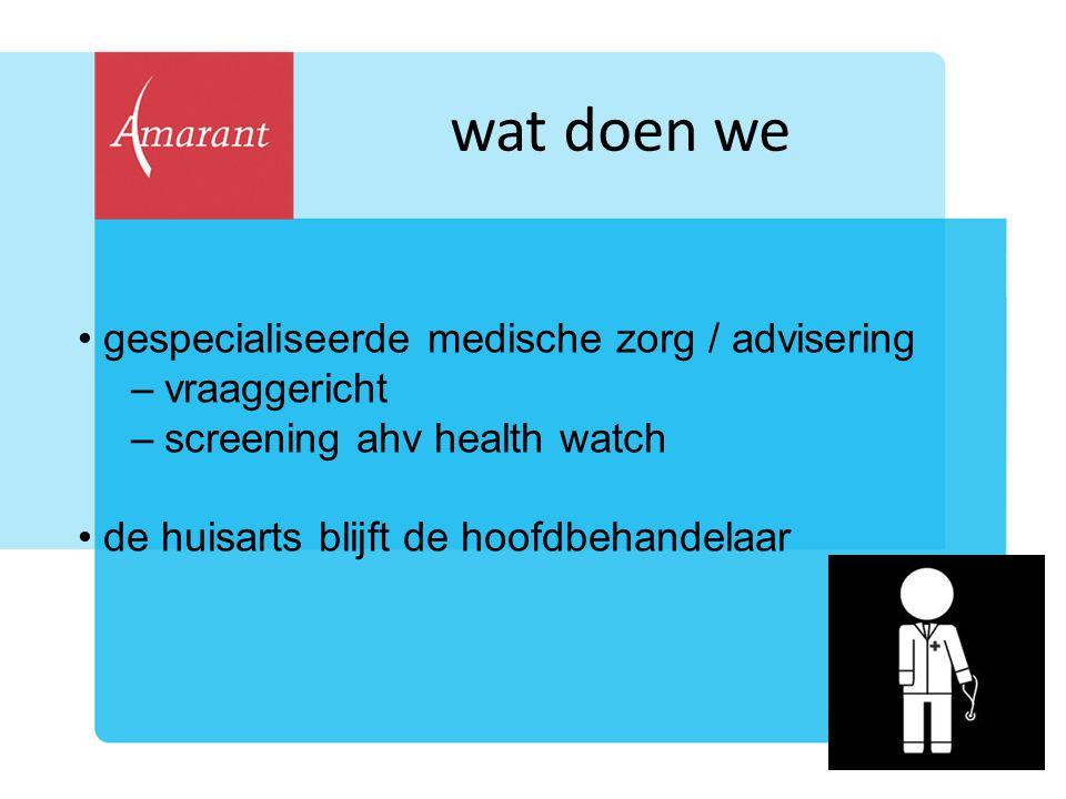 wat doen we gespecialiseerde medische zorg / advisering vraaggericht