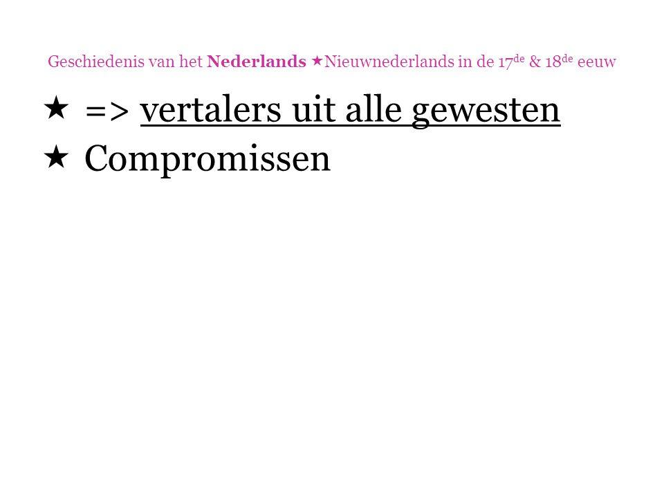=> vertalers uit alle gewesten Compromissen