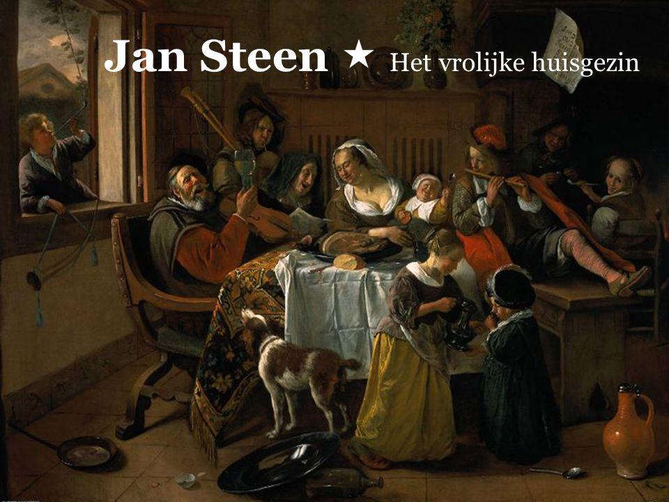 Jan Steen  Het vrolijke huisgezin
