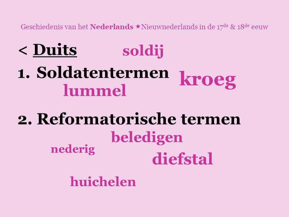 kroeg < Duits Soldatentermen Reformatorische termen lummel diefstal