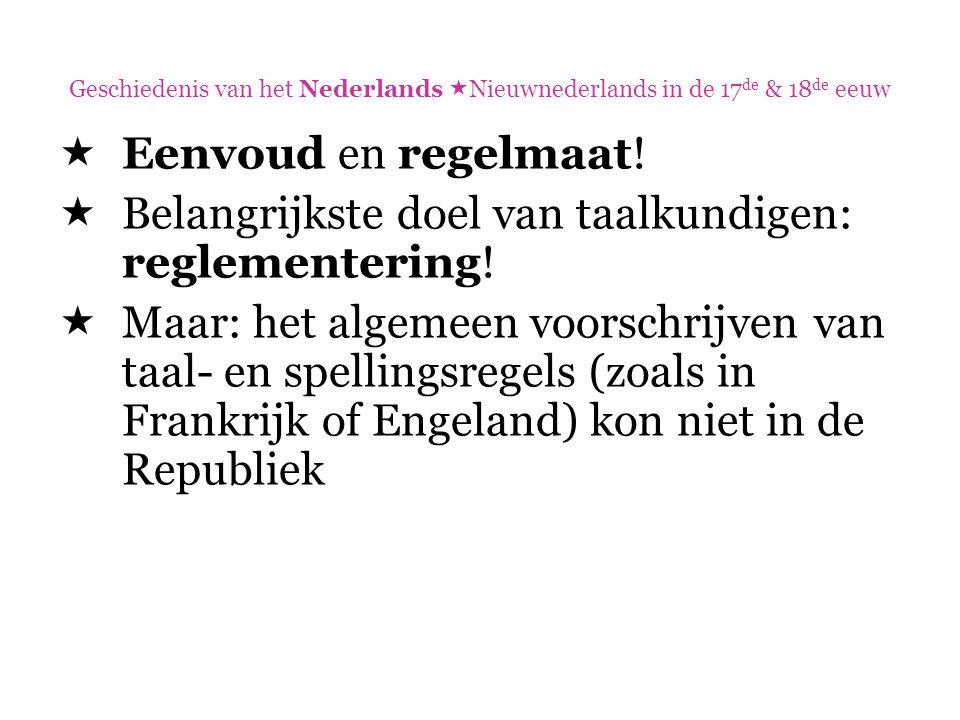 Belangrijkste doel van taalkundigen: reglementering!