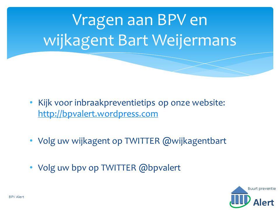 Vragen aan BPV en wijkagent Bart Weijermans