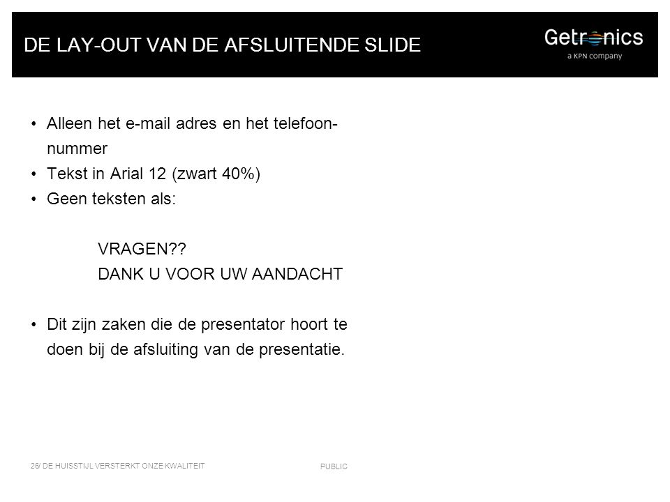 DE LAY-OUT VAN DE AFSLUITENDE SLIDE