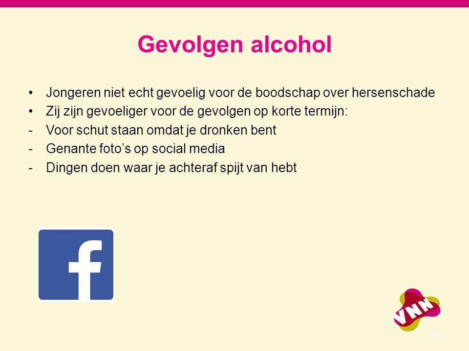 7-4-2017 Gevolgen alcohol. Jongeren niet echt gevoelig voor de boodschap over hersenschade. Zij zijn gevoeliger voor de gevolgen op korte termijn: