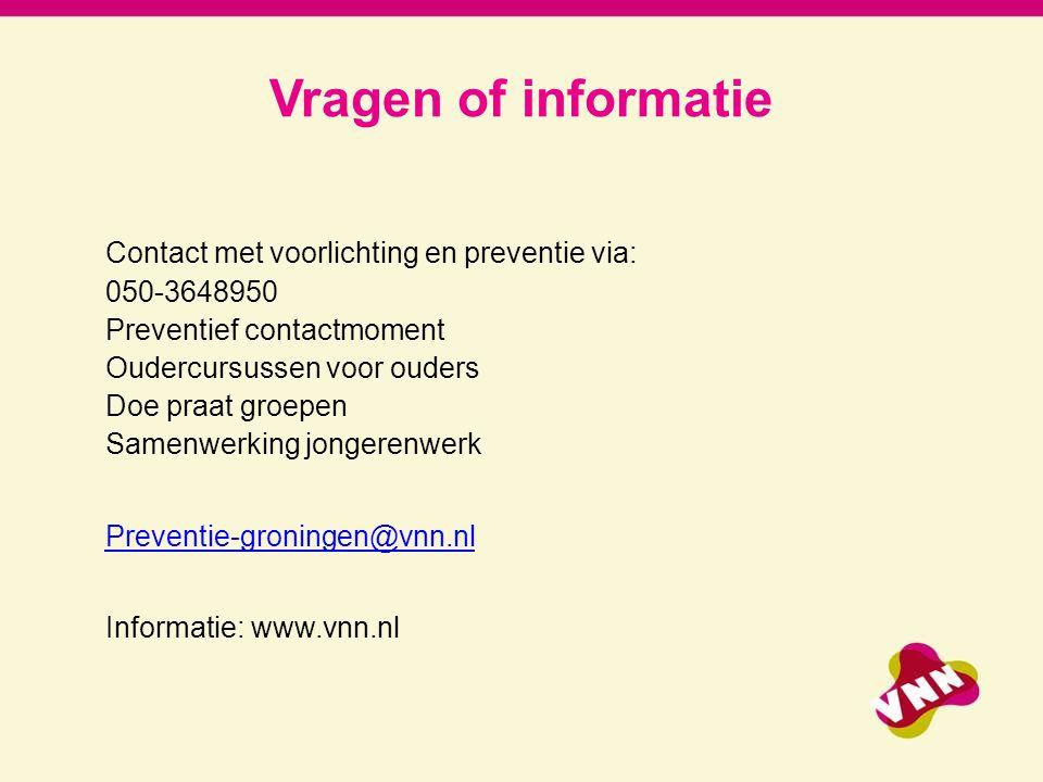 Vragen of informatie Contact met voorlichting en preventie via: