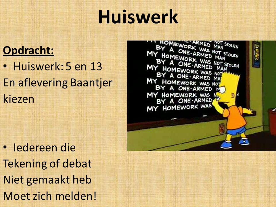 Huiswerk Opdracht: Huiswerk: 5 en 13 En aflevering Baantjer kiezen