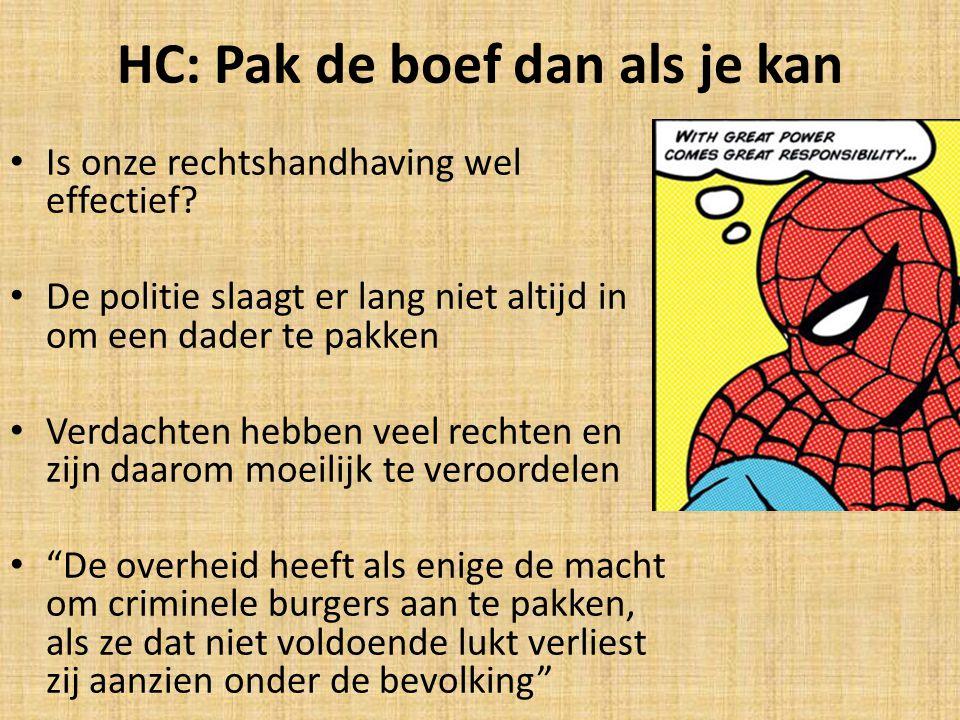 HC: Pak de boef dan als je kan
