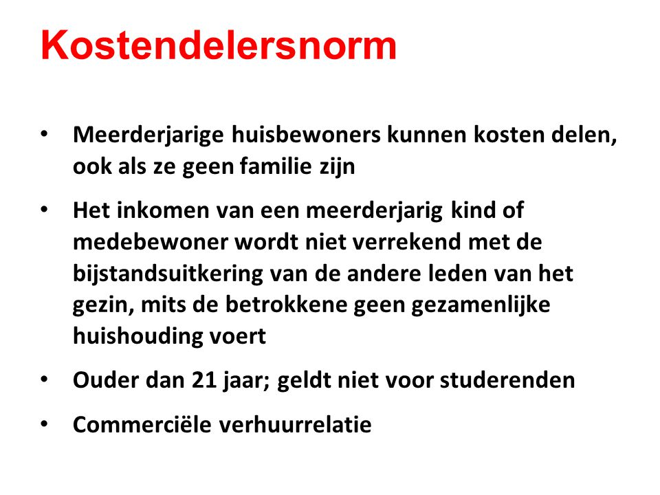 Kostendelersnorm Meerderjarige huisbewoners kunnen kosten delen, ook als ze geen familie zijn.