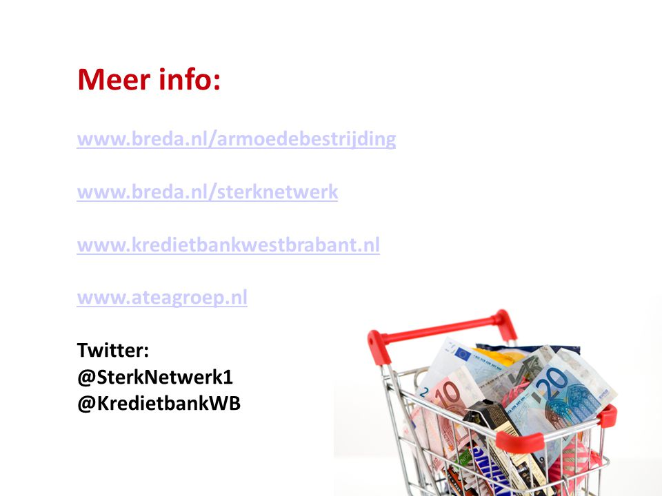 Meer info: www.breda.nl/armoedebestrijding www.breda.nl/sterknetwerk