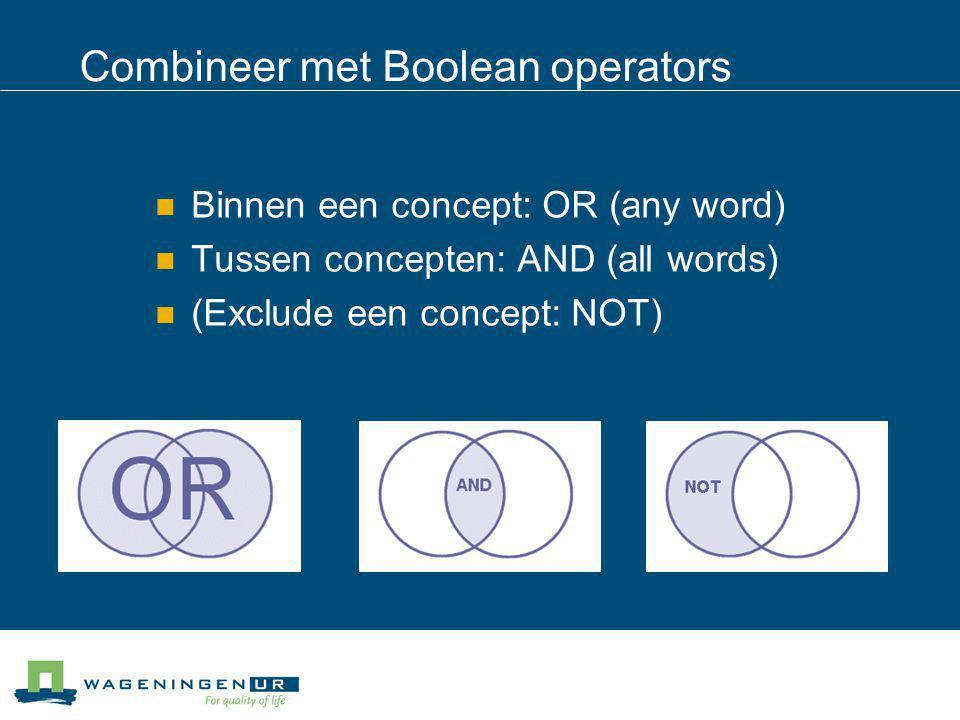 Combineer met Boolean operators