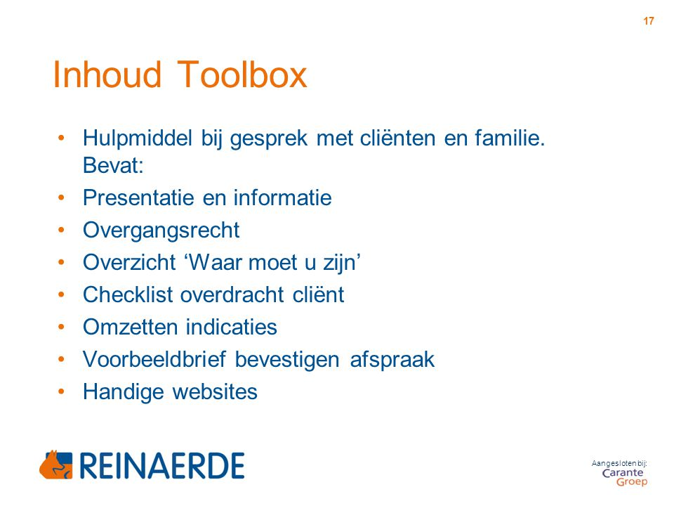 Inhoud Toolbox Hulpmiddel bij gesprek met cliënten en familie. Bevat: